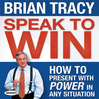Speak to Win (MP3): How To Present With Power In Any Situation